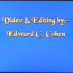 Video & Editing by Edward C. Cohen