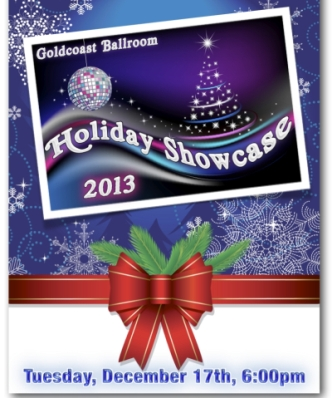 Goldcoast Ballroom Proudly Announces its 2013 Holiday Showcase – December 17, 2013!