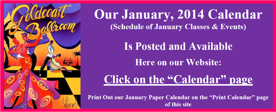 Click Here to View our January, 2014 Calendar - Now Posted on the Calendar Page of this Site