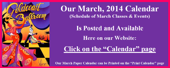 Our March 2014 Schedule of Classes & Events is Now Posted in our Calendar