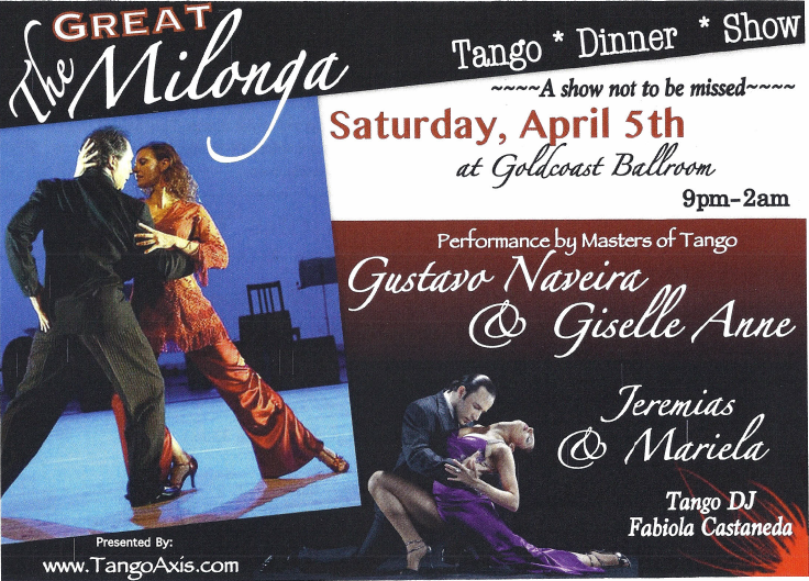 The Great Milonga Party - Tango - Dinner - Show - April 5, 2014 - at Goldcoast Ballroom!