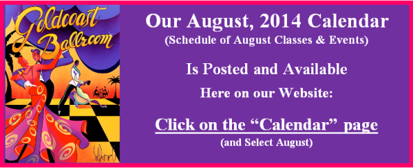 Our August 2014 Schedule of Classes & Events is Now Posted in our Calendar