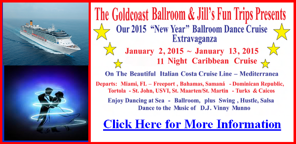 Goldcoast Ballroom New Year Ballroom Dance Cruise!!!  January 2-13, 2015!!  with  D.J. Vinny Munno!!  and the Goldcoast Family!! Sign Up Now!!