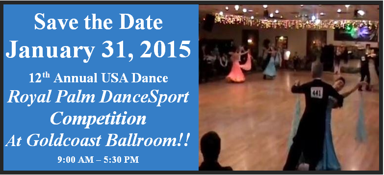 Register Now!! - 12th Annual USA Dance Royal Palm DanceSport Competition at Goldcoast Ballroom  - January 31, 2015!!