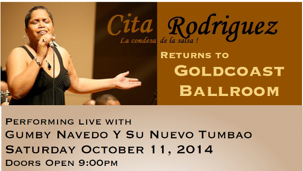 Cita Rodriguez – La Condesa de la Salsa! – Returns to Goldcoast Ballroom – Saturday, October 11, 2014 – 9:00 PM