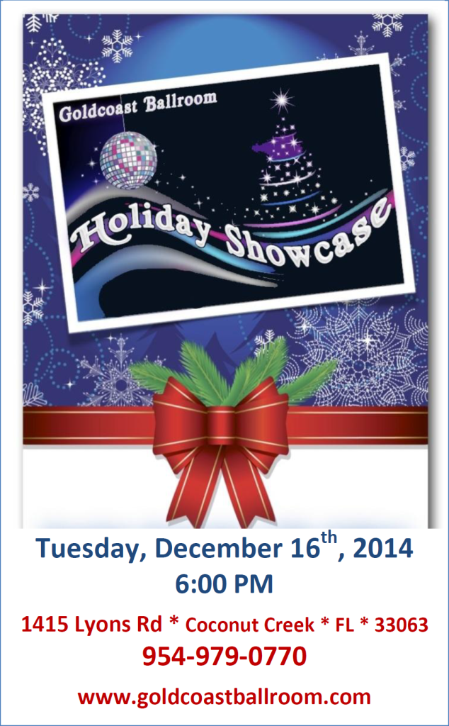 Click to Print out Flyer: 2014 Goldcoast Ballroom Holiday Showcase