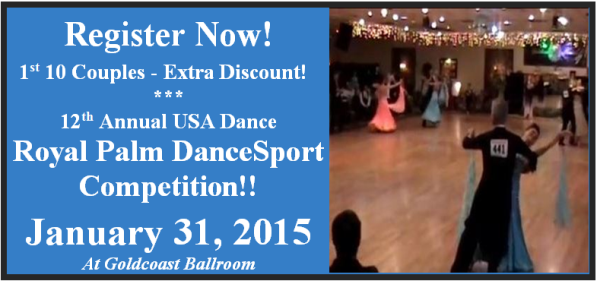 Register Now!!  12th Annual USA Dance Royal Palm DanceSport Competition – January 31, 2015 at Goldcoast Ballroom!!