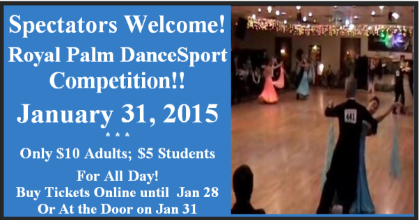 Click Here for More Information or to Buy Spectator Tickets!  Royal Palm Dancesport Competition, January 31, 2015 at Goldcoast Ballroom