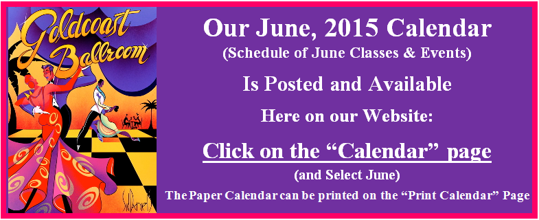 Click here to view Goldcoast Ballroom's  June 2015 Calendar