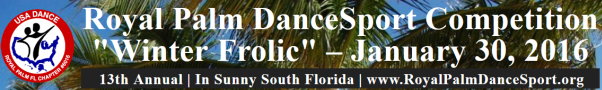 2016 Royal Palm DanceSport Competition  - January 30, 2016 at Goldcoast Ballroom