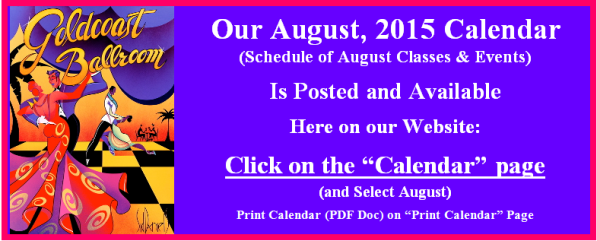 Our August 2015 Calendar of Classes & Events is Posted.  Go to our Calendar page & Click August