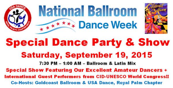 Special Dance Party & Show Celebrating National Ballroom Dance Week!! – Saturday, September 19, 2015 – 7:30 PM – 1:00 AM – Amateur Couples: Sign Up to Dance in the Show!!