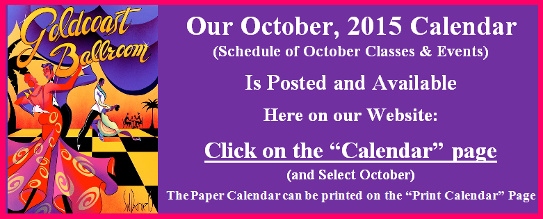 Click here to view Goldcoast Ballroom's October 2015 Calendar