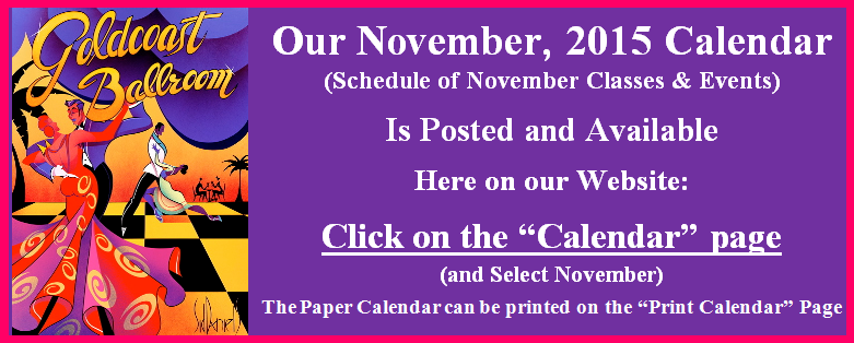 Click here to view Goldcoast Ballroom's November 2015 Calendar