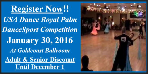 "For Discount: Register Before December 1 for USA Dance Royal Palm DanceSport Competition – ""Winter Frolic"" – January 30, 2016 at Goldcoast Ballroom!!"