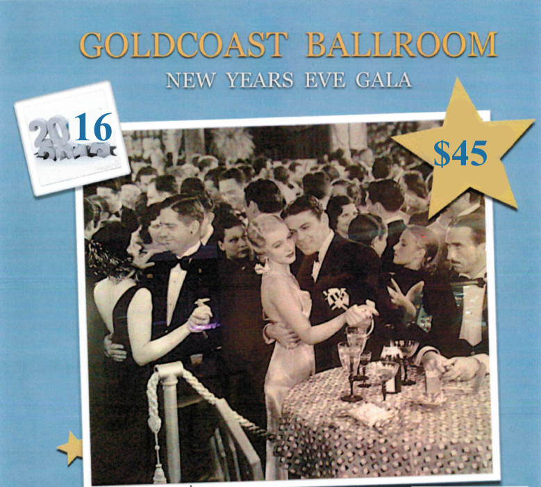 Goldcoast Ballroom New Year's Eve Gala - December 31, 2015 - Welcome in the New Year 2016!