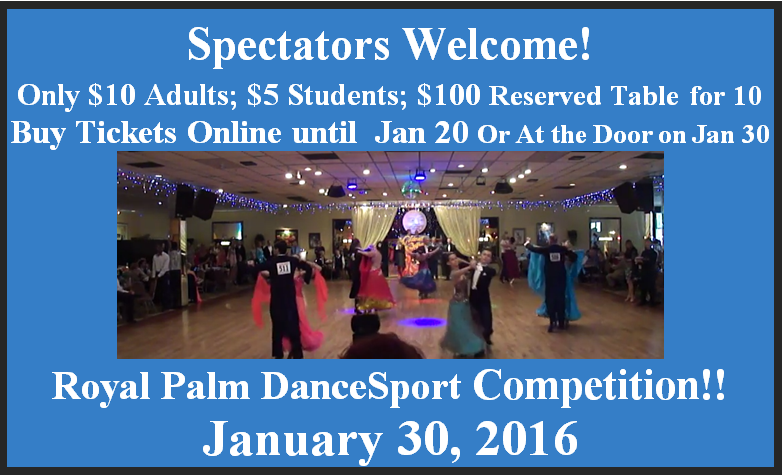 Spectators Welcome - Click to Purchase Spectator Tickets Online - Royal Palm DanceSport Competition - January 30, 2016