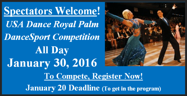 Spectators Welcome - USA Dance Royal Palm DanceSport Competition - All Day January 30, 2016 - January 20 Registration Deadline to Compete