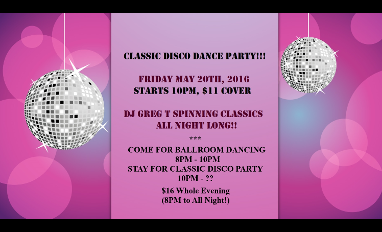 Classic Disco Dance Party - Friday, May 20 - 10PM - with Ballroom Dancing 8PM - 10PM
