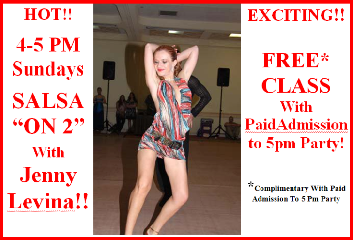 Exciting!!  Salsa On 2 Class with Jenny Levina - Sundays  4-5 PM - FREE with Paid Admission to 5pm Party!