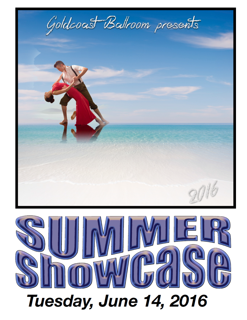 Goldcoast Ballroom Proudly Presents Our Summer Showcase - June 14, 2016!