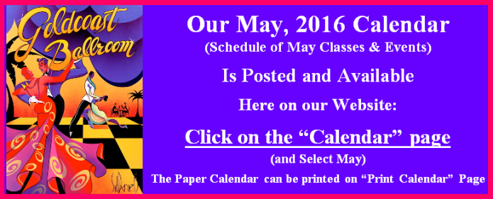 Our May 2016 Calendar of Classes & Events is Now Posted.  Go to our Calendar page & Click May
