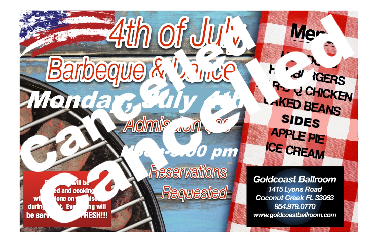 CANCELLED!! – 4th of July Barbeque & Dance CANCELLED!! – Due to Medical Emergencies we must CANCEL OUR Barbeque & Dance on Monday, July 4, 2016!!  – BALLROOM CLOSED ALL DAY JULY 4 – Sorry!!!