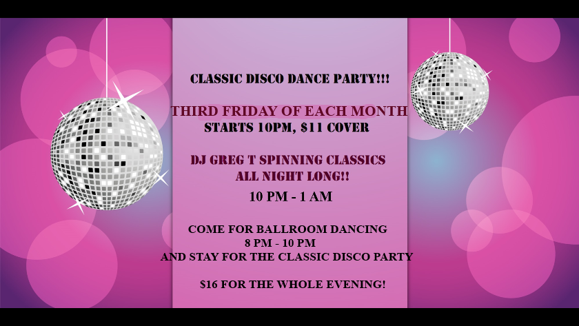 Ballroom Dance + Classic Disco Dance Party - Third Friday of Each Month - 8PM - 1AM