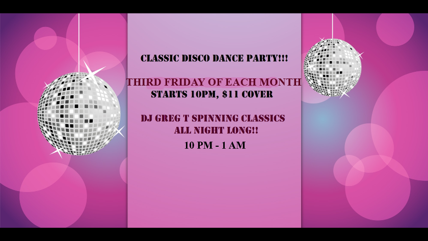 Classic Disco Dance Party - Third Friday of Each Month - 10PM - 1AM