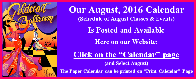 Goldcoast Ballroom's August 2016 Calendar is Now Posted & Available on this website
