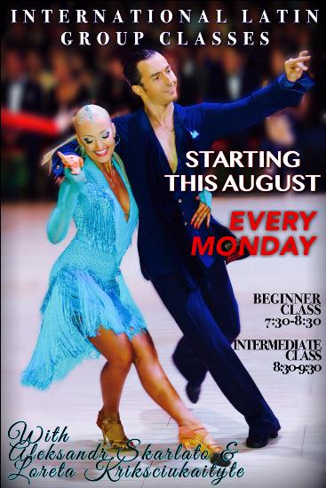 NEW!!  International Latin Classes – Every Monday, Starting August 1 – With International Latin Champions Alexandr Scarlato & Loreta Krikscuikaityte!!
