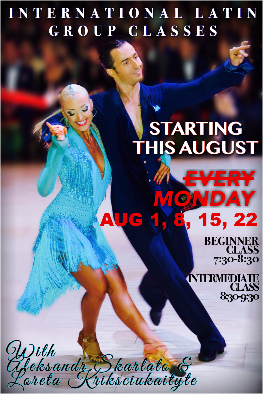 Latin Classes with Aleksandr Skarlato & Loreta Krikscuikaityte - Mondays, August 1, 8, 15, 22