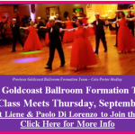 2016 Goldcoast Ballroom Formation Team!! – Class Meets Every Thursday 7:30 PM – 8:30 PM – Contact Liene & Paolo Di Lorenzo if you are interested in joining the Team!!