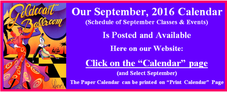 Our September 2016 Calendar of Classes & Events is Posted.  Go to our Calendar page for September