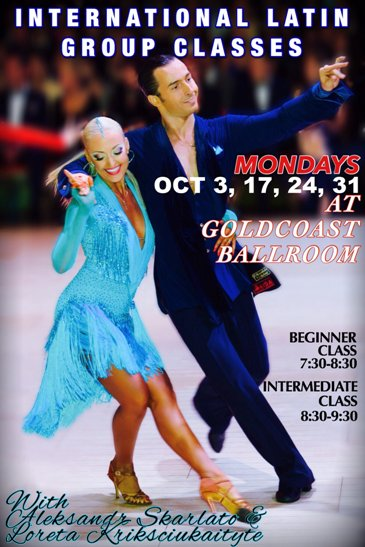 Aleksandr Skarlato & Loreta Kriksciukaityte International Latin Classes Mondays at Goldcoast Ballroom - Oct 3, 17, 24, and 31, 2016