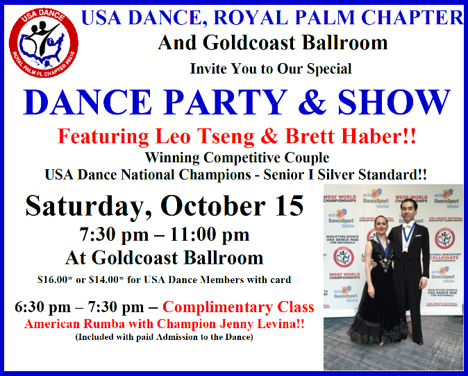 Special USA Dance Night Party & Show!!  - Saturday, October 15, 2016 - 7:30 PM - Everyone Welcome! - Show Featuring Beautiful Dancing of National Champions Leo Tseng & Brett Haber!! - Complimentary Class 6:30 PM (Included with Admission)