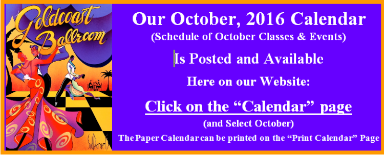 Our October 2016 Calendar of Classes & Events is Posted.  Go to our Calendar page for October