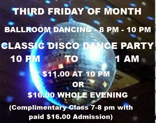 FRIDAY, AUGUST 18 – Ballroom Dancing 8PM-10PM + CLASSIC DISCO HUSTLE PARTY 10PM – 1AM — $11 Disco Hustle Party Only (10PM to 1AM) – Or, $16* Whole Night (8PM to 1AM + Complimentary Class 7-8PM))