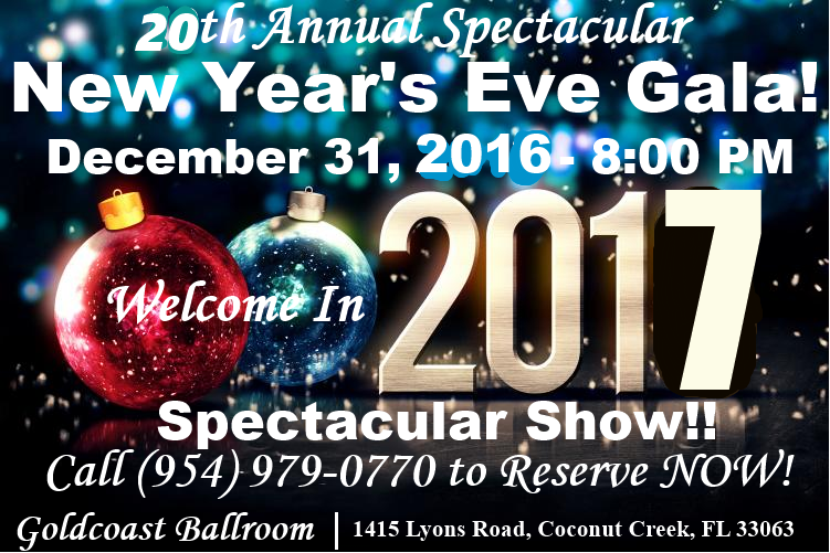 Welcome In 2017 at Goldcoast Ballroom's 20th Annual New Years Eve Party - December 31, 2016!!