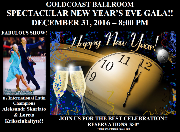GOLDCOAST BALLROOM SPECTACULAR NEW YEAR'S EVE GALA!! – December 31, 2016 (8:00 PM) – $50.00 + 6% FL Sales Tax – Reserve While Spaces Last!