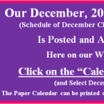 Our December 2016 Calendar of Classes & Events is Posted.  Go to our Calendar page for December