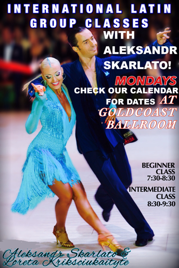 EXCITING!!  International Latin Classes – Every Monday in February – With International Latin Champion Aleksandr Scarlato!! – 7:30 PM Beginner – 8:30 PM Intermediate