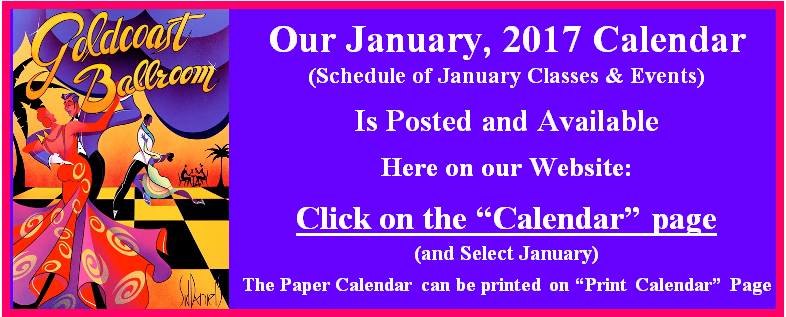 Click here to view Goldcoast Ballroom's January, 2017 Calendar