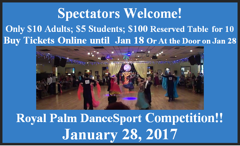 Spectators Welcome -  Royal Palm Dancesport Competition - January 28 2017