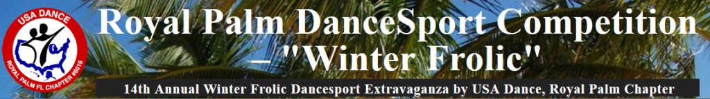 Click Here for more information or to Register Online for the 2017 Royal Palm DanceSport Competition - January 28, 2017 at Goldcoast Ballroom