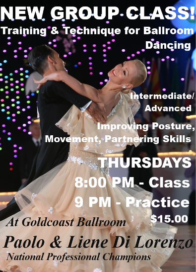 NEW CLASS!! – Training & Technique for Ballroom Dancing – with Paolo & Liene Di Lorenzo!! – Every Thursday in February — Class 8:00 PM – 9:00;   Practice Session 9:00 PM – 10:00 PM (Included) – $15.00