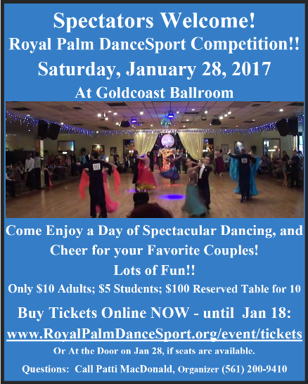 Buy Spectator Tickets Online through January 18 – for Royal Palm DanceSport Competition – All Day January 28, 2017 at Goldcoast Ballroom!