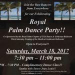 Royal Palm Dance Party!! – Saturday, March 18, 2017 – 7:30 PM – 11:00 PM – COMPLIMENTARY CLASS INCLUDED (6:30 PM – 7:30 PM) – $16.00 (including Tax)* or $14.00 (including Tax)* for USA Dance Members