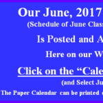 Our June 2017 Calendar of Classes & Events is Posted.  Go to our Calendar page for June