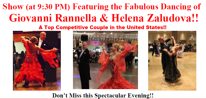 July 15, 2017 - Fabulous Show (at 9:30 PM) By Giovanni Rannella & Helena Zaludova - A Top Competitive Couple In the United States!!